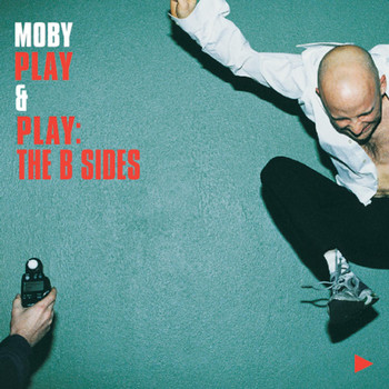 Moby - Play & Play: The B Sides