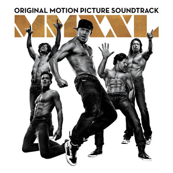 Various Artists - Magic Mike XXL (Original Motion Picture Soundtrack)