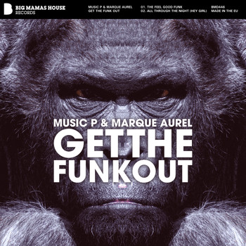 Music P & Marque Aurel - Get The Funk Out