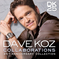Dave Koz - Collaborations: 25th Anniversary Collection