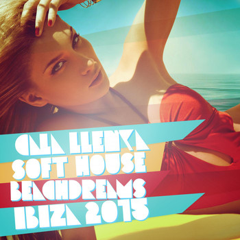 Various Artists - Cala Llenya Soft House Beach Dreams Ibiza 2015