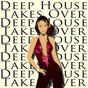 Various Artists - Deep House Takes Over