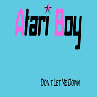 Atari Boy - Don't Let Me Down