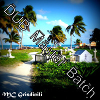 Mc Grisdinili - Dub Master Batch