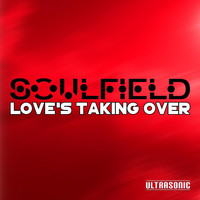 Soulfield - Love's Taking Over