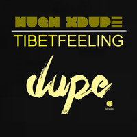 Hugh XDupe - Tibet Feeling
