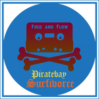 Fred and Flow - Piratebay Surfivorce