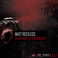 Matt Restless - Relics from the Underground