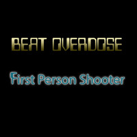 Beat Overdose - First Person Shooter