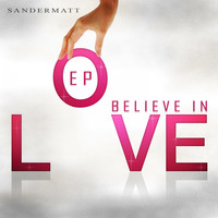 Sandermatt - Believe in Love
