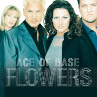 Ace of Base - Flowers (Remastered)