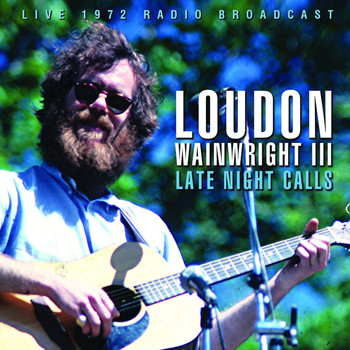 Loudon Wainwright III - Late Night Calls (Live)