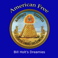 Bill Holt's Dreamies - American Free