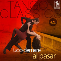 Lucio Demare - Al Pasar (Historical Recordings)