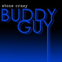 Buddy Guy - Stone Crazy (Rerecorded) - EP