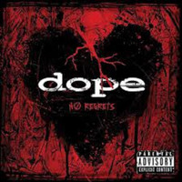 Dope - No Regrets (Explicit)