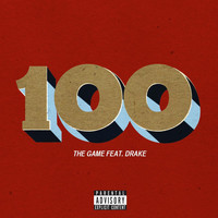 The Game - 100 (feat. Drake) (Explicit)