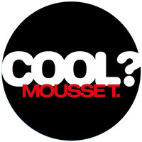 Mousse T. - Is It 'Cos I'm Cool?