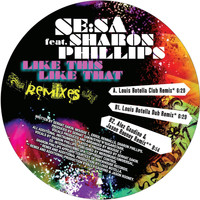 Se:Sa - Like This Like That (Remixes)