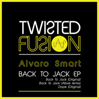 Alvaro Smart - Back To Jack EP