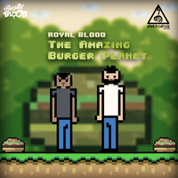 Royal Blood - The Amazing Burger Planet
