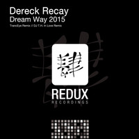 Dereck Recay - Dream Way 2015