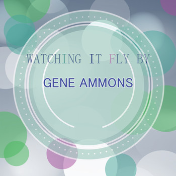 Gene Ammons - Watching It Fly By