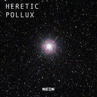 Heretic - Pollux