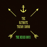 The Beach Boys - The Ultimate Trendy Sound