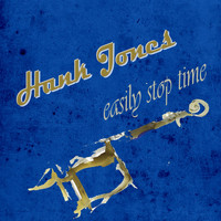 Hank Jones - Easily Stop Time