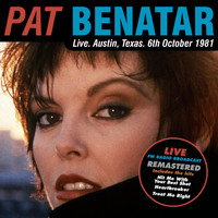 Pat Benatar - Live. Austin, Texas. 6th October 1981 (Live FM Radio Concert Remastered In Superb Fidelity)
