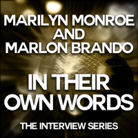 Marilyn Monroe - Marilyn Monroe and Marlon Brando - In Their Own Words
