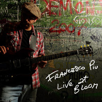 Francesco Piu - Live at Bloom