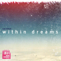 Tom Hillock - Within Dreams