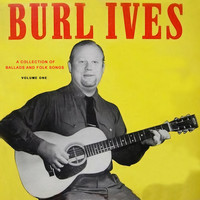 Burl Ives - A Collection of Ballads and Folk Songs, Volume 1