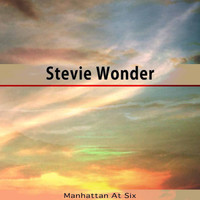Stevie Wonder - Manhattan At Six
