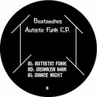 Beatamines - Autistic Funk