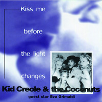 Kid Creole & The Coconuts - Kiss Me Before the Light Changes