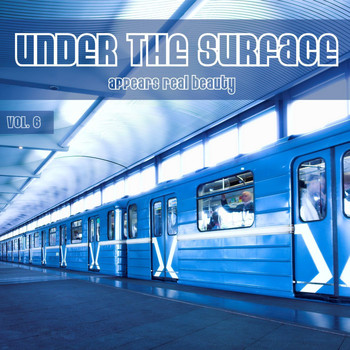 Various Artists - Under the Surface Appears Real Beauty, Vol. 6