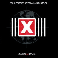 Suicide Commando - Axis of Evil