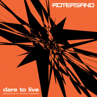 Rotersand - Dare to Live