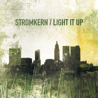 Stromkern - Light It Up