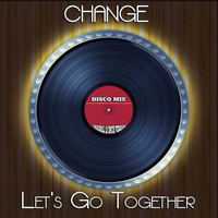 Change - Let's Go Together (Disco Mix - Original 12 Inch Version)