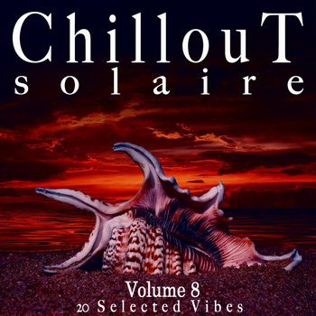 Various Artists - Chillout Solaire, Vol. 8