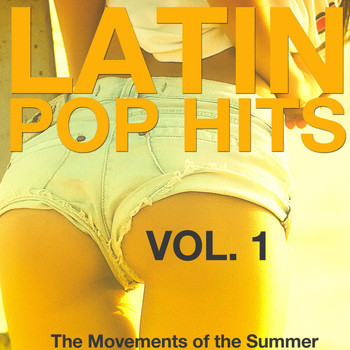 Various Artists - Latin Pop Hits, Vol. 1 (The Movement of the Summer)