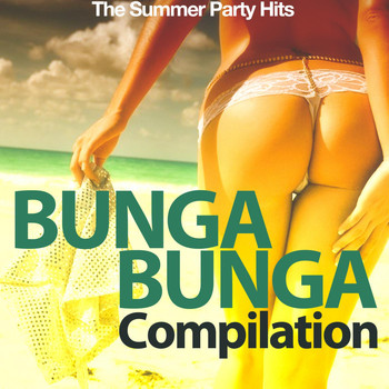 Various Artists - Bunga Bunga Compilation! (The Summer Party Hits)