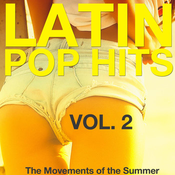 Various Artists - Latin Pop Hits, Vol. 2 (The Movement of the Summer)