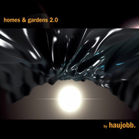 Haujobb - Homes & Gardens 2.0
