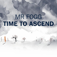 Mr Fogg - Time to Ascend