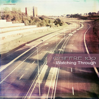 Chiffre 100 - Watching Through